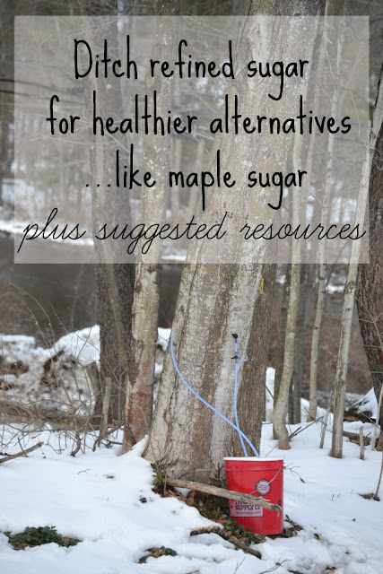 Ditch refined sugar for healthier alternatives, like maple sugar! Suggested resources included.