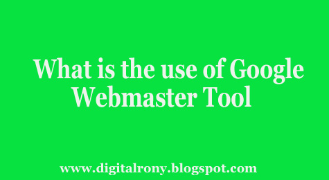 What is google webmaster tools and how does it help