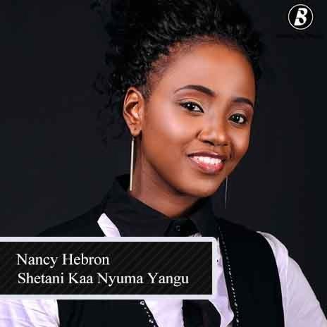 Nancy Hebron - Shetani Kaa Nyuma Yangu