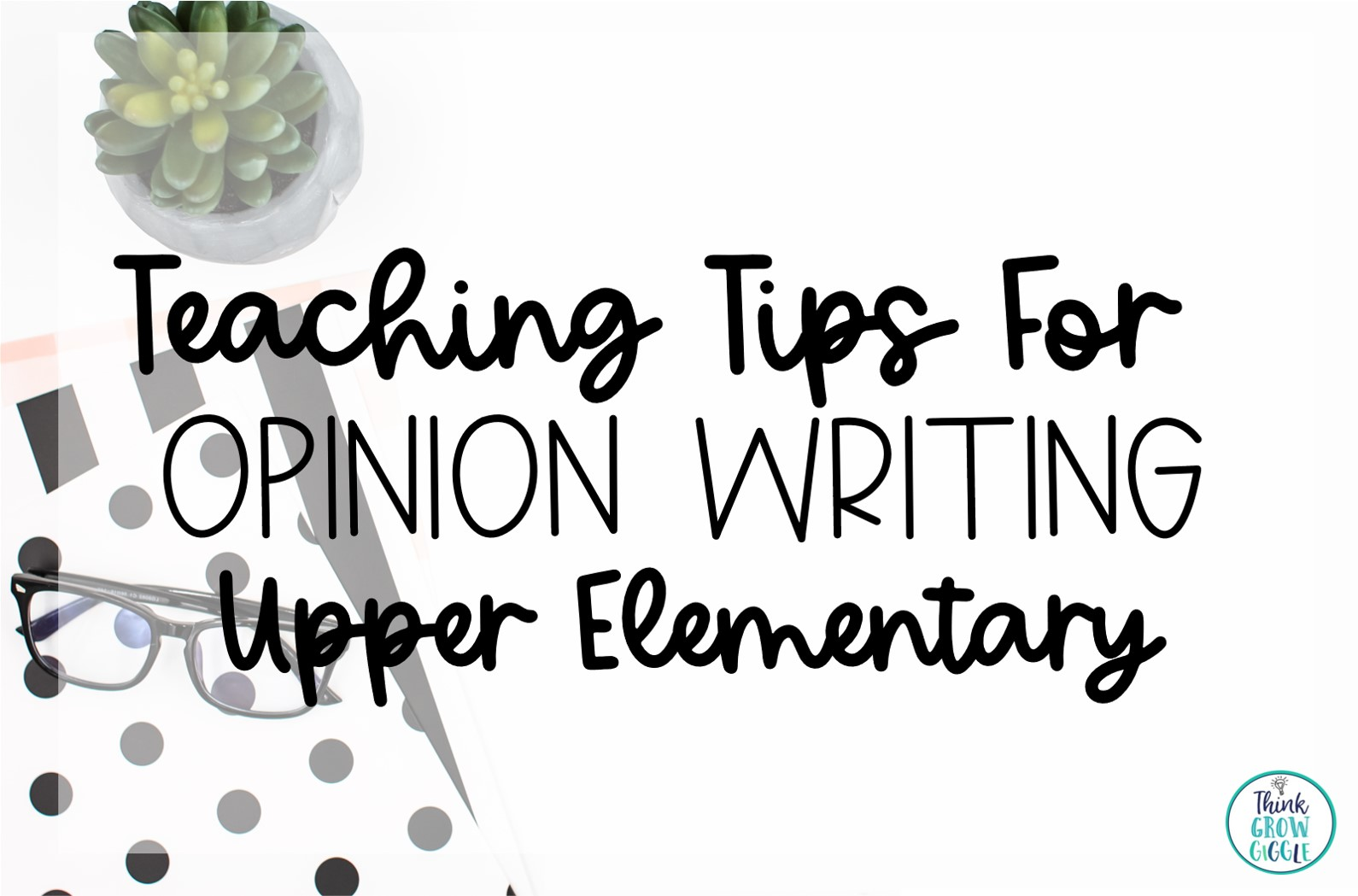 3 Easy to Implement Tips to Teach Opinion Writing