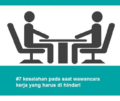 #7 kesalahan pada saat wawancara kerja yang harus di hindari