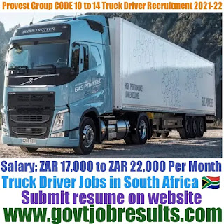 Provest Group CODE 10 to 14 Truck Driver Recruitment 2021-22
