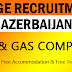 Large Recruitment to Azerbaijan 2020 - Apply Now