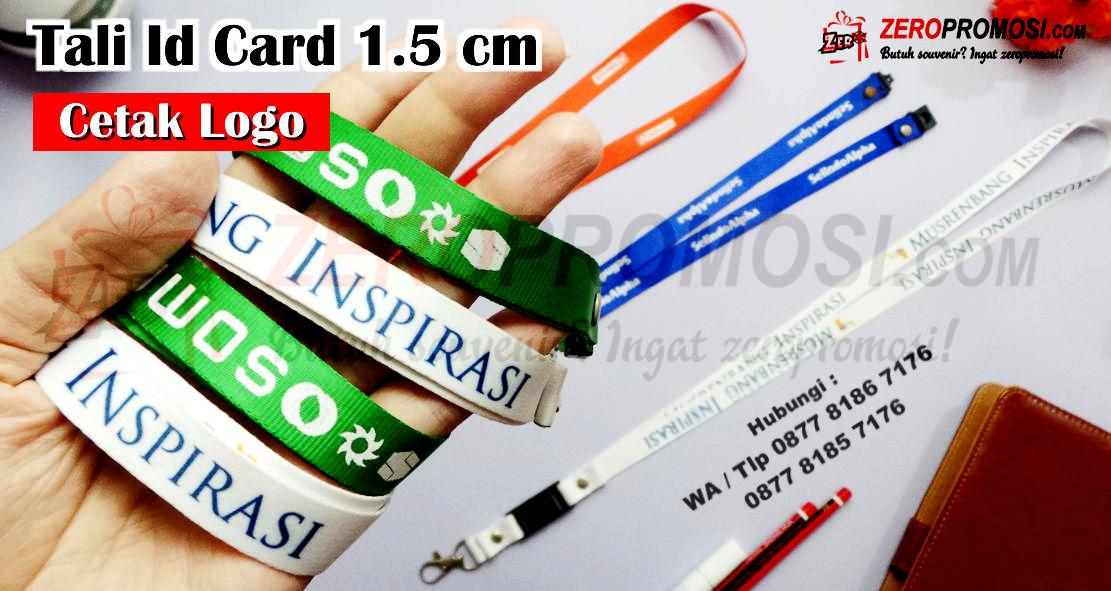 Souvenir Tali ID Card Lanyard Lebar 1.5 cm ( Nilon & Tissue ) bisa kamu cari dengan nama dan sebutan Jual Tali id card lanyard 1,5cm Printing 1sisi, Jual Tali Id Card Lebar Murah, Jual Tali ID Card, Tali lanyard polyester, yoyo dan casing id, TALI ID CARD Lanyard Nylon lebar 2cm + Sablon 1 warna, Jual Produk Tali Lanyard Tali Id Murah, Jual Souvenir Tali Id Card Printing Sablon, Lanyard id card