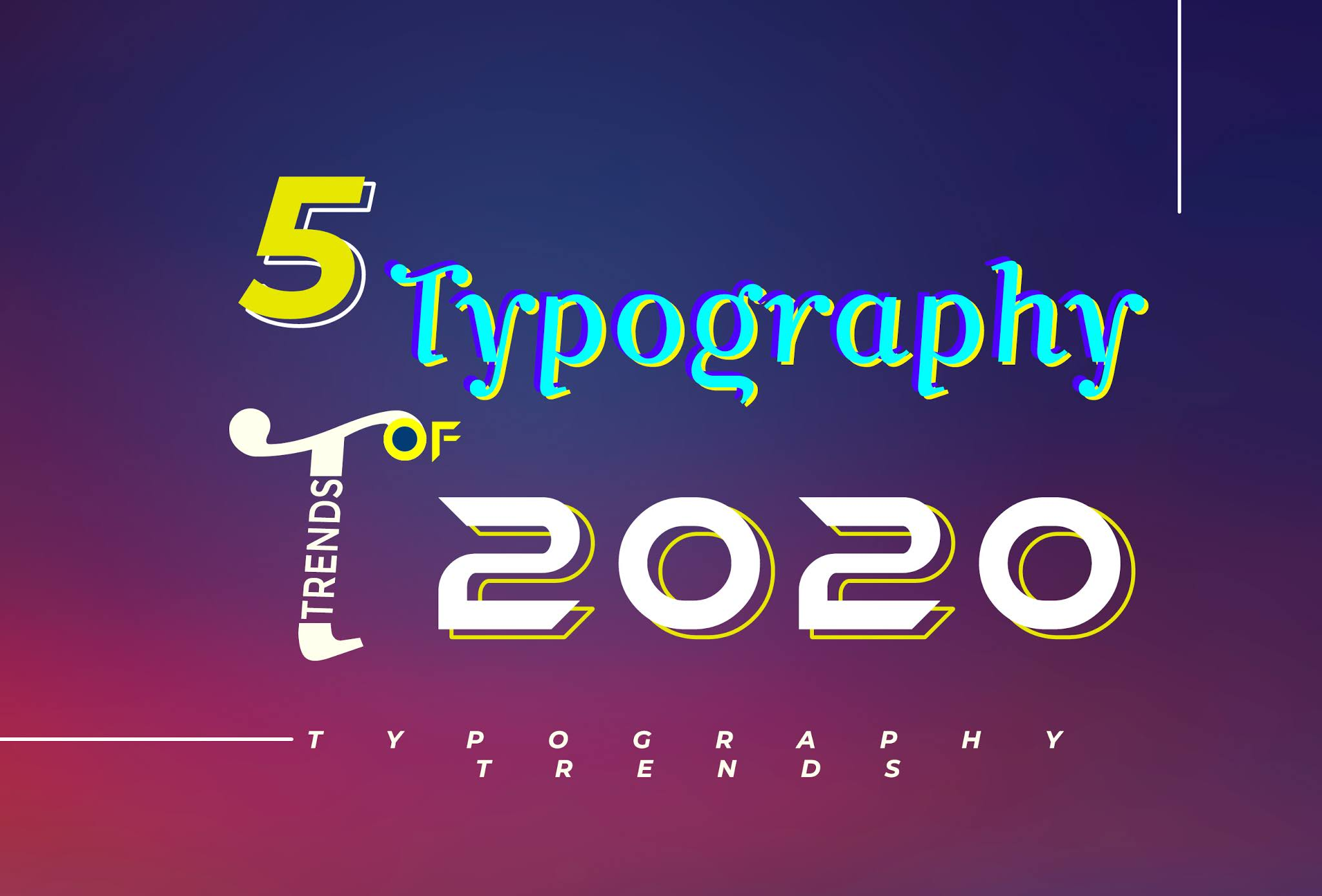 5 Typography Trends of 2020