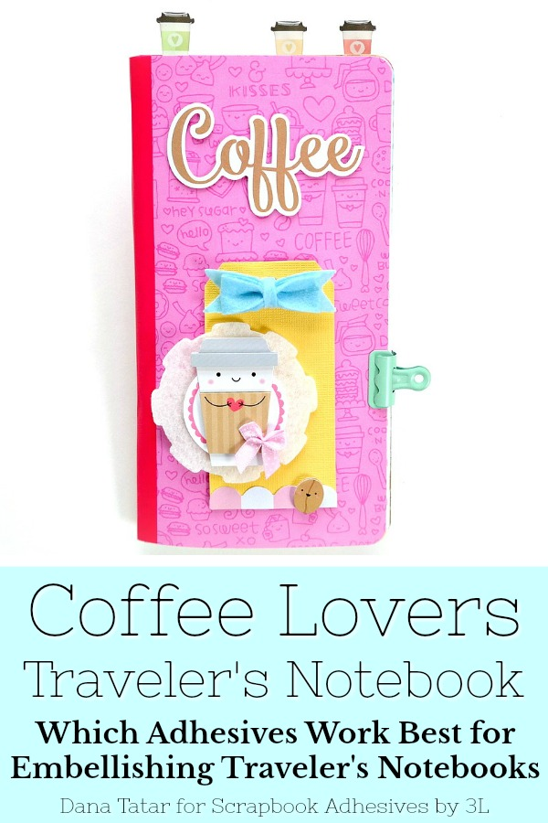 Coffee Lovers Traveler's Notebook by Dana Tatar for Scrapbook Adhesives by 3L Coffee Lovers Blog Hop