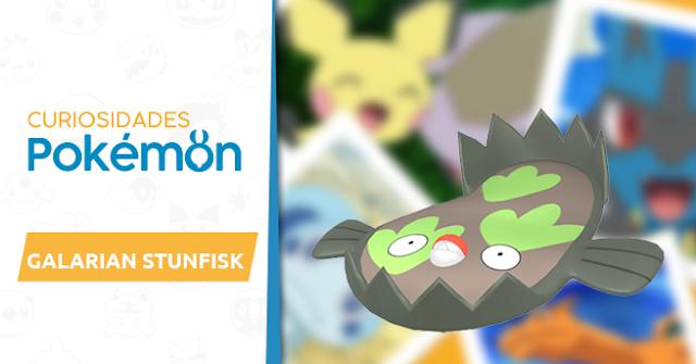 Curiosidades Pokémon: Galarian Stunfisk