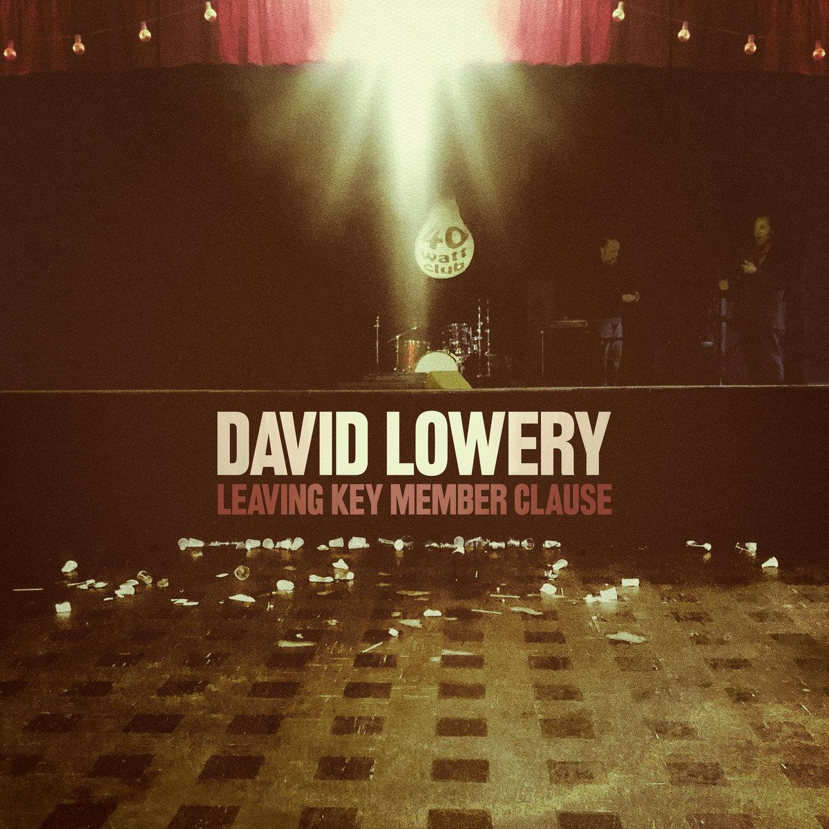Leaving Key Member Clause - David Lowery