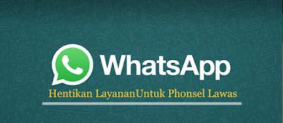 WhatsApp Hentikan Layanan Untuk Ponsel Lawas