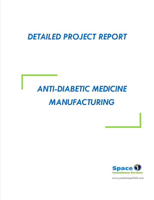 Project Report on Anti-Diabetic Medicine Manufacturing