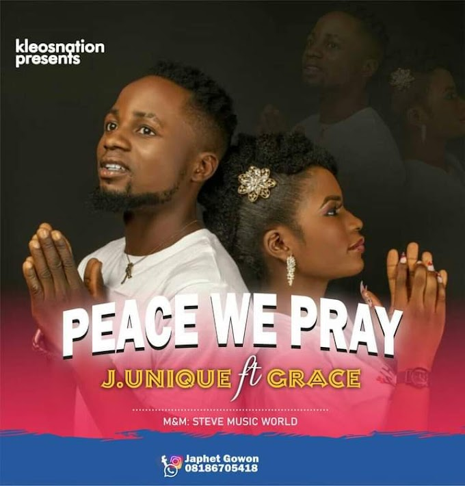 J. Unique Ft. Grace — Peace We Pray