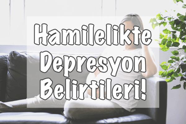 Hamilelikte Depresyon Belirtileri