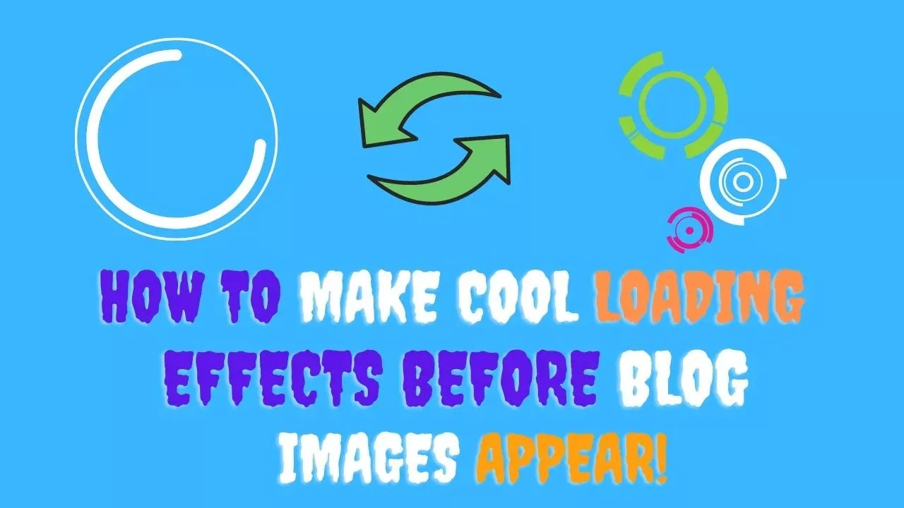 How to Make Cool Loading Effects Before Blog Images Appear