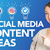 30 Social Media Content Ideas For Small Businesses
