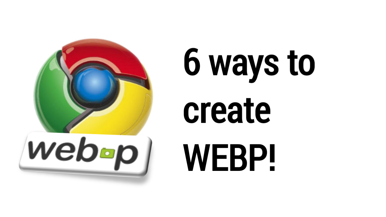 6 ways to create webp