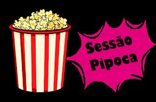 Filmes assistidos recentemente #SessãoPipoca