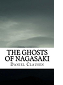 The Ghosts of Nagasaki by Daniel Clausen book cover