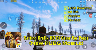 Cara Setting Grafik HD Di Game For Peace Dengan GFX Tool