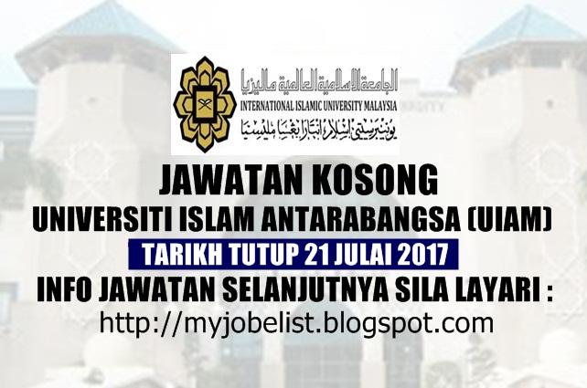 Jawatan Kosong di Universiti Islam Antarabangsa Malaysia (UIAM) Julai  2017