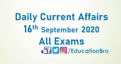 Daily Current Affairs 16th September 2020 For All Government Examinations