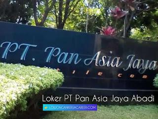 Lowongan Kerja PT Pan Asia Jaya Abadi terbaru 2020