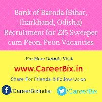 Bank of Baroda (Bihar, Jharkhand, Odisha) Recruitment for 235 Sweeper cum Peon, Peon Vacancies