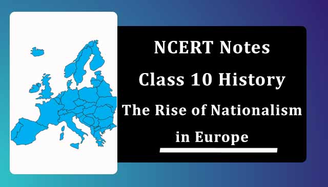 NCERT Class 10 History Chapter 1 Notes The Rise of Nationalism in Europe