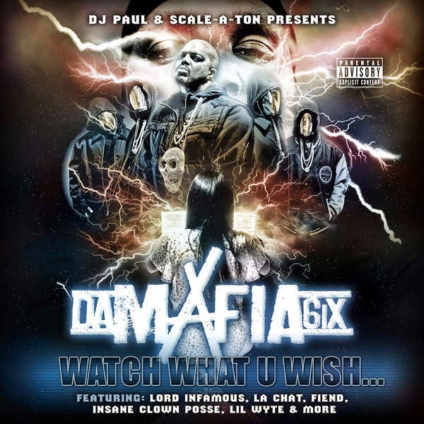 Da Mafia 6ix - Watch What U Wish... Cover