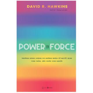 Power Vs Force - Trường Năng Lượng Và Những Nhân Tố Quyết Định Tinh Thần Và Sức Khỏe Con Người ebook PDF EPUB AWZ3 PRC MOBI