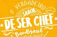 Concurso Sabor de ser Chef Bem Brasil