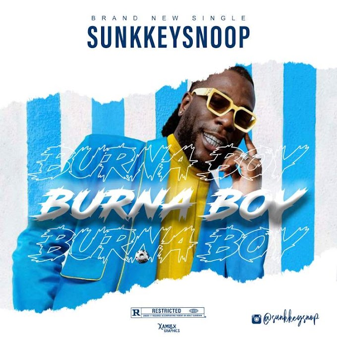 Music : Burns Boy -_- Sunkkeysnoop