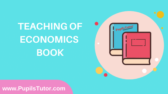 Teaching of Economics Book in English Medium Free Download PDF for B.Ed 1st And 2nd Year / All Semesters And All Courses - www.PupilsTutor.Com