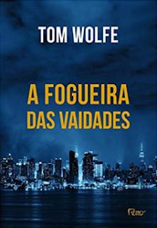 Tom Wolfe / A Fogueira das Vaidades