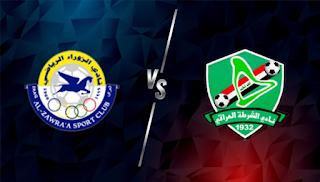 مشاهدة مباراة الشرطه العراقي والزوراء بث مباشر يلا شوت اليوم 10-09-2021 في كاس العراق