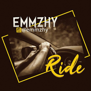 Download Music: Emmzhy - Ride