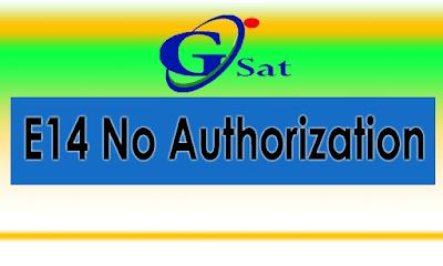 GSAT E14 No Authorization