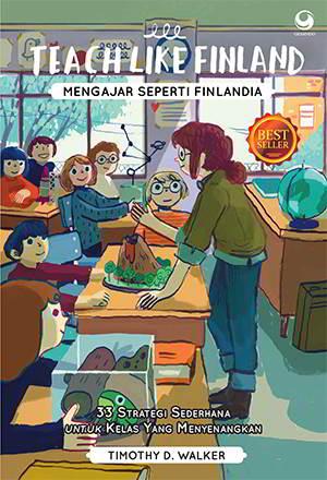 Mengajar Seperti Finlandia PDF Penulis Timothy D Teach Like Finland - Mengajar Seperti Finlandia PDF Penulis Timothy D. Walker