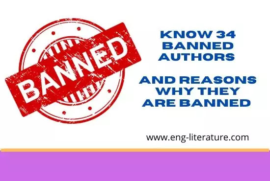 Know 34 Banned Authors and The Reasons Why They Are Banned