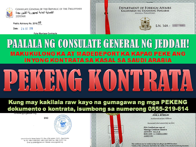 This PUBLIC ADVISORY No 2016/55 dated October 24, 2016 was released and published by the Philippine Consulate General in Jeddah.  The Philippine Consulate of Jeddah reminds the public that the use of FAKE/FORGED documents submitted to Saudi Authorities is punishable by imprisonment and deportation. These include FAKE MARRIAGE CONTRACTS. Saudi Authorities have been requesting the Consulate General , through the Ministry of Foreign Affairs, for VERIFICATION of the authenticity of marriage contracts involving Filipino nationals.  The Consulate General only issues marriage contract for marriages between two Filipinos solemnized by the Consul General, Consul or Vice Consul within the Consulate. Consulate Officials do not solemnize a marriage between a Filipino and a foreign national.  For marriages solemnized in the Philippines, the Consulate General authenticates the marriage certificate issued by the Philippines Statistics Authority (PSA) and authenticated (Red Ribbon) by the Department of Foreign Affairs.   The public is reminded that all transactions regarding official documents are done only inside the Consulate General premises, except during Consular Mobile Services outside Jeddah.