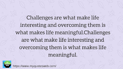 challenges are what make life interesting | Motivational quotes