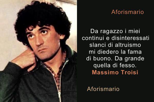Aforismario Frasi Battute E Poesie Di Massimo Troisi