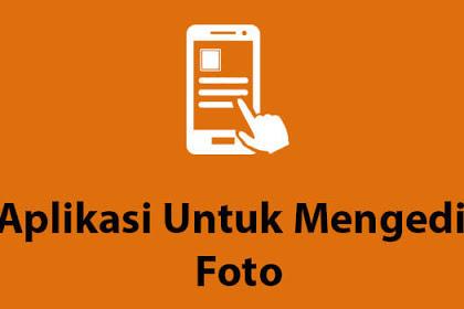 2 Aplikasi Dasar Untuk Mengedit Foto Dengan Mudah