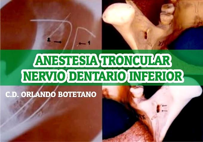 ANESTESIA TRONCULAR: Nervio Dentario Inferior - C.D. Orlando Botetano Villafuerte