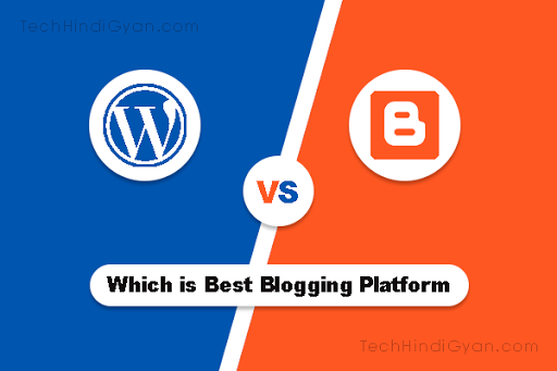 Blogger Vs WordPress Which is Best Blogging Platform in Hindi