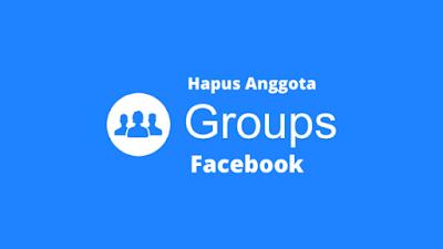 Cara Mengeluarkan Anggota Grup Facebook Dengan Cepat