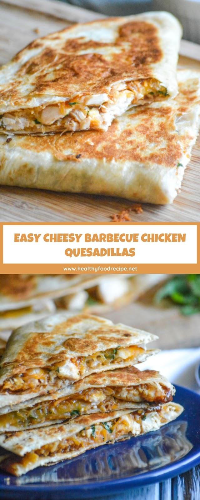 EASY CHEESY BARBECUE CHICKEN QUESADILLAS