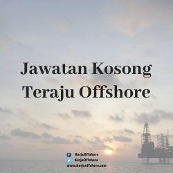 Jawatan Kerja Kosong Teraju Offshore Sdn Bhd