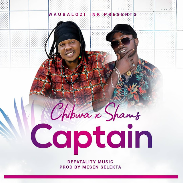 Chibwa x Shams – Captain | Download