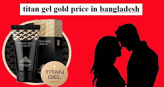 titan gel gold price in bangladesh