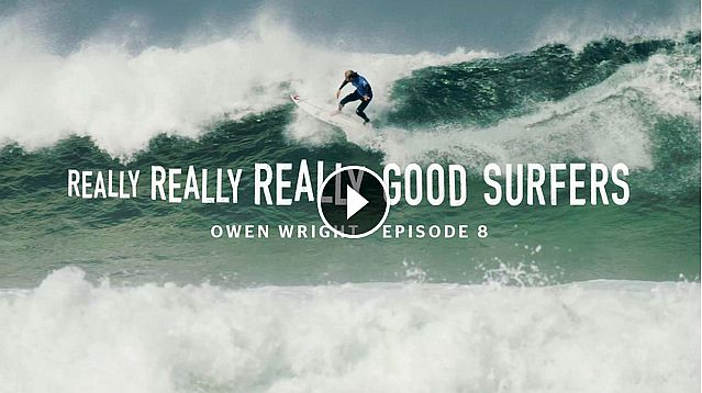 Really Really Really Good Surfers Ep 8 - Owen Wright Rip Curl